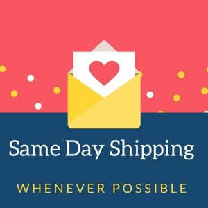 Same Day Shipping Whenever Possible!